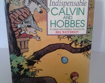 The Indispensable Calvin And Hobbes by Bill Waterson Published 1992