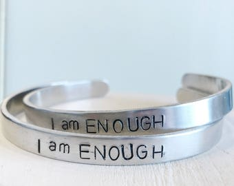 I am Enough Hand Stamped Bracelet cuff hypoallergenic aluminum gifts for her inspirational encouraging strength self love mantra