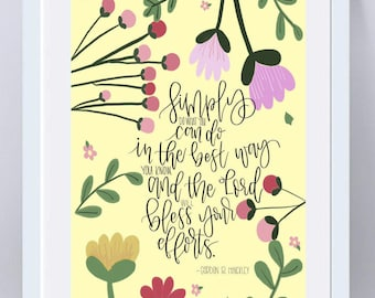 Inspirational Quotes/ Gordon B Hinckley Quotes/ LDS Quotes/ LDS Printables/ Wall Art Prints/ Calligraphy Prints/ Floral Printables/ Decor