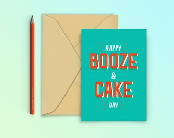 Funny Birthday Card / Booze and Cake