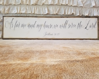 "As For Me And My House We Will Serve The Lord Script Sign 12""x54""