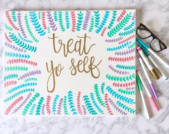 treat yo self - hand lettered canvas