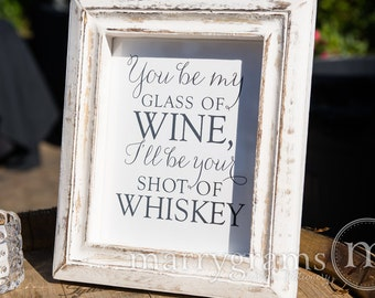 Open Bar Sign Wedding - You Be My Glass of Wine, I'll be Your Shot of Whiskey - Blake Shelton Drinks Lyrics - Matching Table Numbers - SS01
