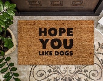 Hope You Like Dogs, Dog Lover Gift, Hand Painted Coir Doormat, Funny Dog