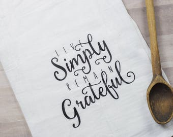 Inspirational Quote Live Simply Remain Greatful Flour Sack Tea Towel   Christmas Gift   Kitchen   Baking  