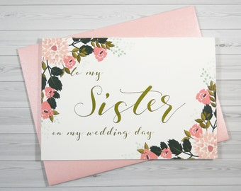 TO My SISTER on my Wedding Day, Sister Wedding Card, To My Sister on my Wedding Day Card, Sister Maid Of Honor Card, To My Sister Card