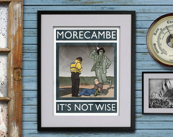 Morecambe: It's Not Wise - A3 Rubbish Seaside print (signed and dated)