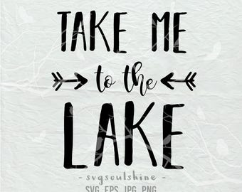 Take Me to the Lake SVG File Lake LIfe Summer Silhouette Cut File Cricut Clipart Print Vinyl sticker shirt design Adventure Vacation Camp