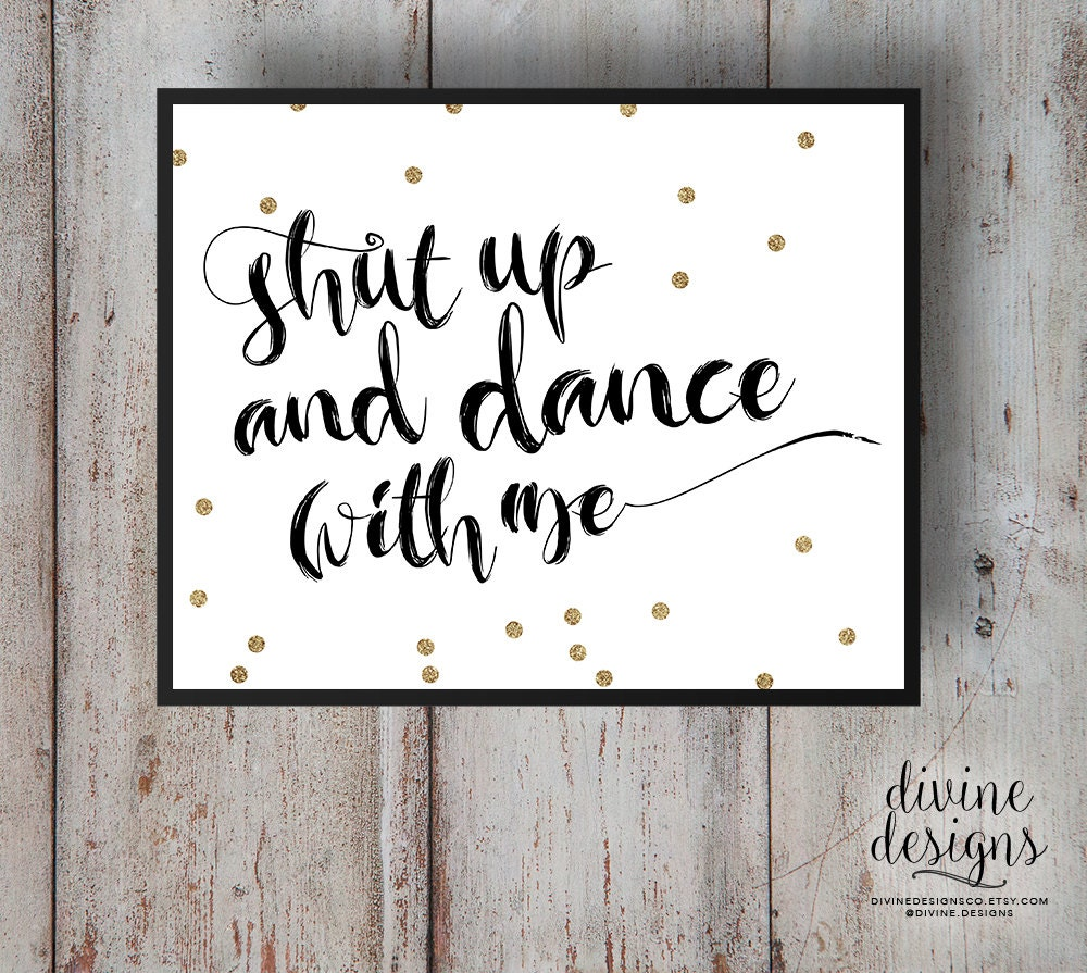Shut up and dance with me quote printable printable lyrics zoom stopboris Image collections