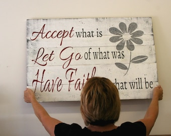 Accept What Is Let Go Of What Was Have Faith In What Will Be Wood Pallet Sign Distressed Wood Sign Inspirational Sign Primitive Wood Sign