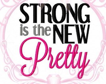 Instant Download Strong is the New Pretty Embroidery Saying 5x7, 4x4, Quote, Girl Power, Strong Women, Mom Life, Gym Saying, Embroidery File