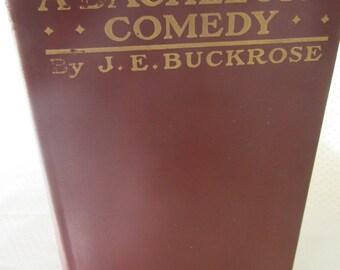 "Vintage American Fiction: ""A Bachelor's Comedy"" by J.E. Buckrose"
