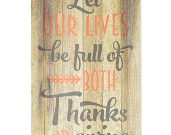 Fall sign Let our lives be full of both thanks and giving rustic wood pallet sign 11x22