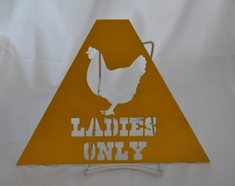 CH07 Metal chicken coop sign Ladies Only, chicken coop