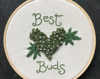 Best Buds * Cannabis Art * Friendship and Love * Embroidery