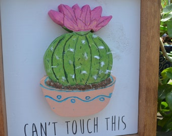 Can't Touch This succulent sign