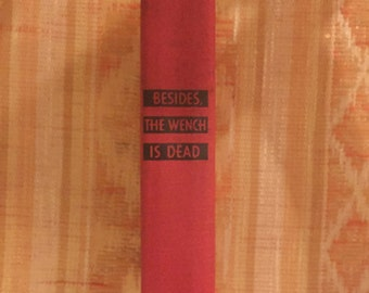 Besides, the Wench is Dead first edition
