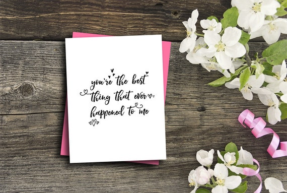romantic card you're the best thing that ever happened to