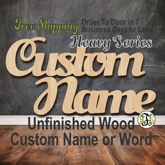 Unfinished Wood Custom Name or Word Heavy Series, wood cut out, Script, Connected, wood cutout, wooden sign, Nursery, Wedding, Birthday