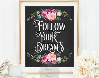 follow your dreams modern art print printable quote wall decor motivational print floral decor modern art dorm decor fall print office decor