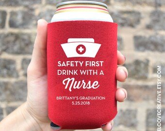 Nursing Graduation - Safety First, Drink With a Nurse - Can Coolers - Personalized - Retirement - Party Favor - Choose Your Colors!