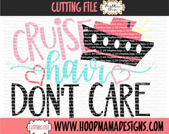 Cruise SVG Cutting File Cruise Hair Don't Care DXF eps and png Files for Cutting Machines Beach Vacation SVG Design