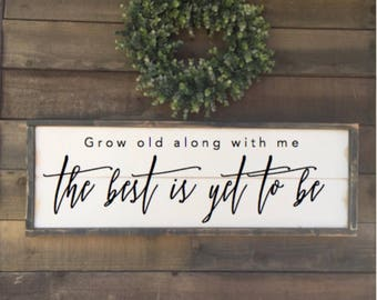 grow old along with me the best is yet to be, framed shiplap, vintage Home Decor