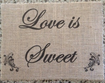 Primitive Burlap Panel Appliqué Love is Sweet Dessert Candy Bar Sign Rustic Wedding Shabby Chic Valentine's Day