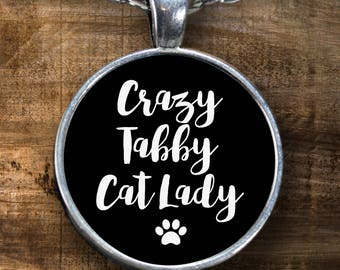 Tabby Cat Lover - Crazy Cat Lady - Tabby Cat Lover Gift - Gift for Tabby Cat Lover - Cat Lover Quotes - Cat Lover Gift Ideas - Cat Necklace