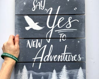 Wall Hanging Hand Painted Say Yes to New Adventures