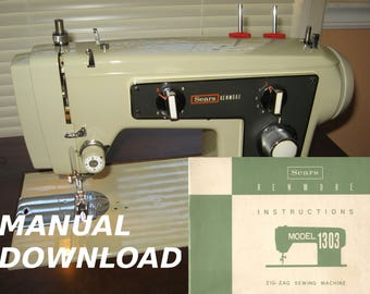 Sears Kenmore model 1303 sewing machine Owners manual Kenmore Sewing manual Sewing instructions Sears owners manual Kenmore sewing Sears mod