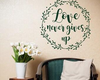 Love Never Gives Up 1 Corinthians 13 7 Wall Decal Christian Decor- Scripture Wall Decal Bedroom- Bible Verse Vinyl Wall Decal Boho Decor #86