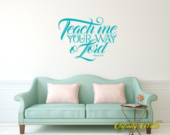 Teach Me Your Way O' Lord - Religious Wall decal quote - Home Decor - Inspirational Quote Decal - Motivational Decals - Jesus Christian