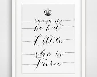 Wall Art, Though She Be But Little She Is Fierce, Nursery Decor, Prints, Wall Print, Shakespear Quotes, Decor, Nursery Wall Art