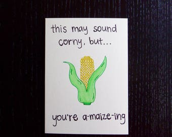 This May Sound Corny, But You're A-maize-ing Card w/ Envelope | Pun Card | Punny Card
