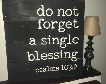 Verse Pallet Sign - Do Not Forget a Single Blessing Psalms 103:2