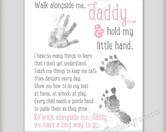 Walk Alongside Me, Daddy - 8x10 & 11x14 Printable - INSTANT DOWNLOAD - Personalize with your child's prints - First Father's Day DIY Gift