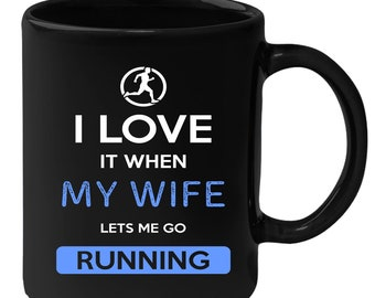 Running I love it when my wife lets me go Running Gift, Christmas, Birthday Present for Running enthusiast Black Mug