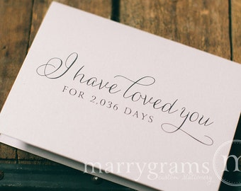 Wedding Card to Your Bride or Groom - I Have Loved You for # Days - Love Card Perfect for Wedding, Valentine's Day or Anniversary - CS01