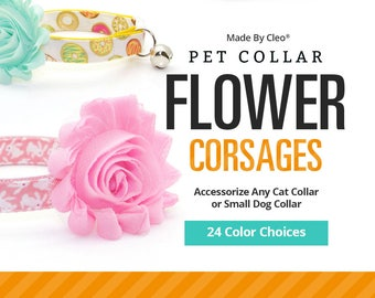 Flower Corsage Accessories (24 Colors) - Pick One - For Cat Collars & Small Dog Collars