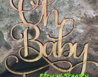 Oh Baby Timber OR Acrylic cake topper for Baby shower or Baby Birth celebrations -  script cake topper.