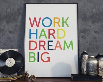 Work Hard Dream Big. Typography Poster.