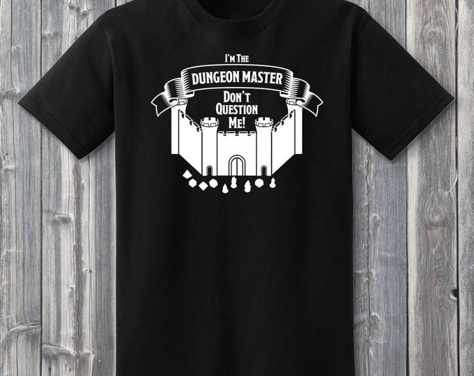 I'm The Dungeon Master Shirt 100% Soft Cotton Gamer Shirt