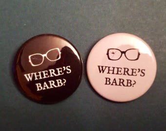 Where's Barb? button pinpack pin