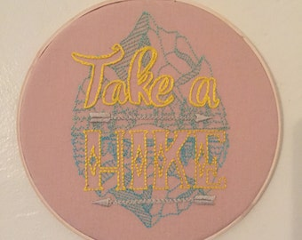 Take A Hike Embroidery Hoop Art