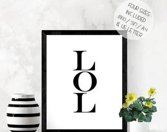 LOL print, laugh out loud print, instant download, PRINTABLE wall art, funny print, black and white art, modern wall art