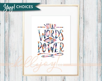 Your Words Have Power Print