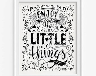 Enjoy The Little Things Print, Typography Print, Inspirational Quote, Motivational Print, Office Decor, Gift Idea, Fathers Day Gift