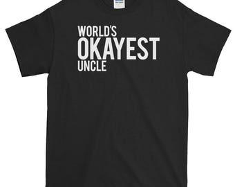 World's Okayest Uncle Short-Sleeve T-Shirt