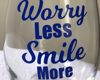 Stemless Wine Glass/Worry Less Smile More